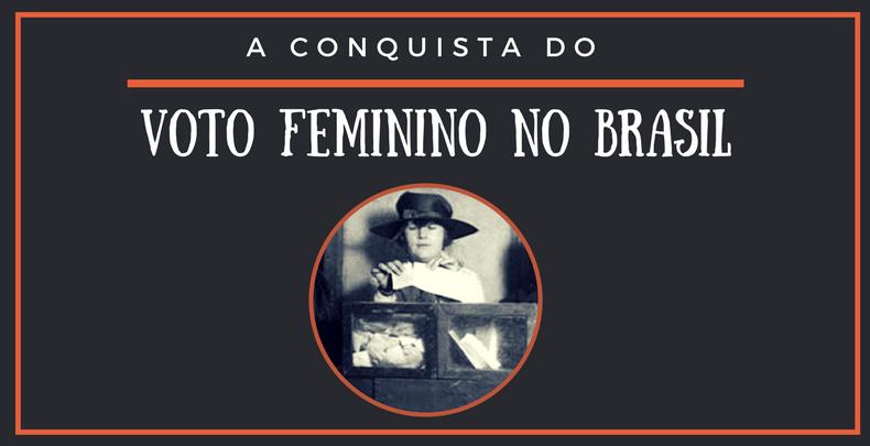 A conquista do voto feminino no Brasil